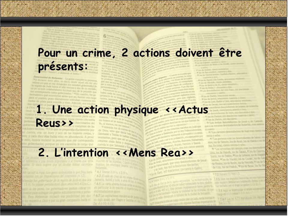 Pour un crime, 2 actions doivent être présents: