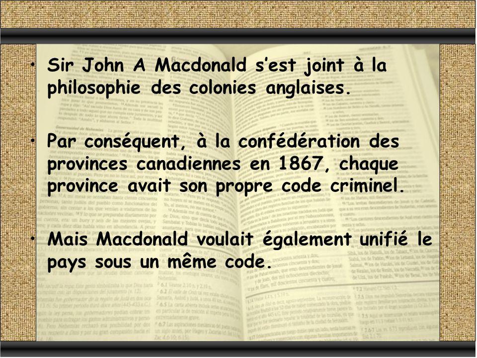 Sir John A Macdonald s'est joint à la philosophie des colonies anglaises.