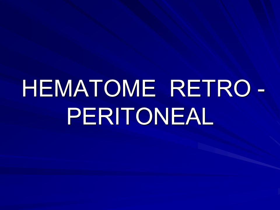 HEMATOME RETRO - PERITONEAL