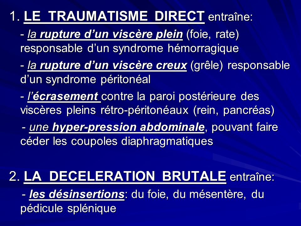1. LE TRAUMATISME DIRECT entraîne: