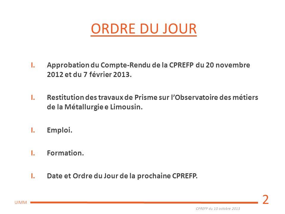 ORDRE DU JOUR Approbation du Compte-Rendu de la CPREFP du 20 novembre 2012 et du 7 février 2013.