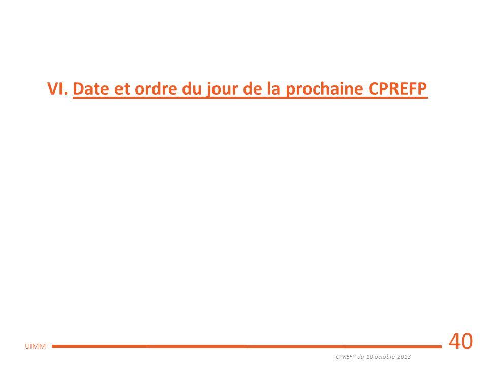 VI. Date et ordre du jour de la prochaine CPREFP