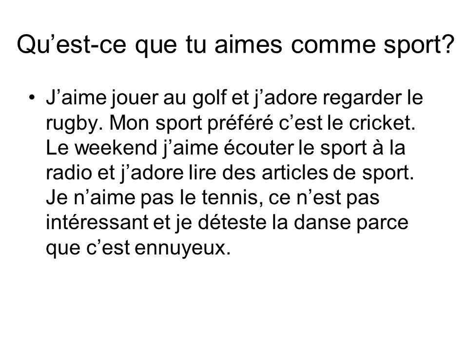 Qu'est-ce que tu aimes comme sport
