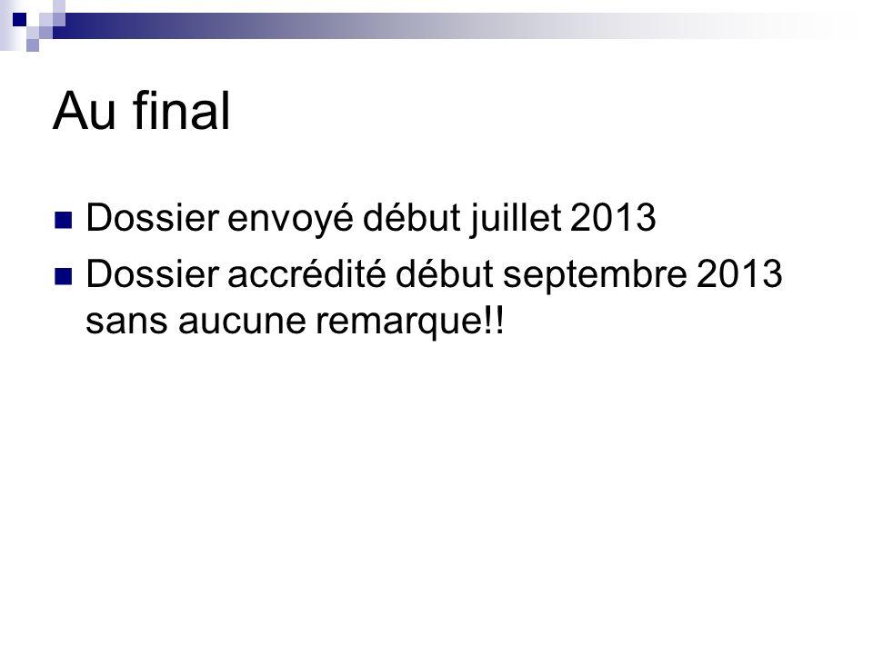 Au final Dossier envoyé début juillet 2013