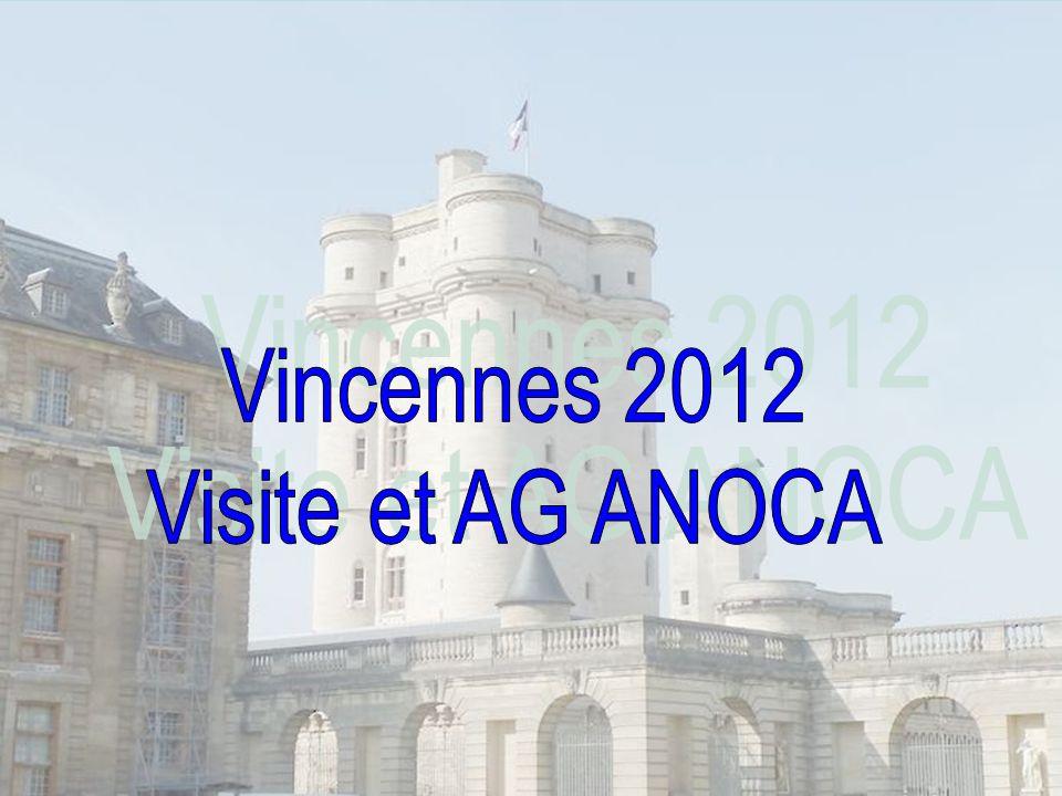 Vincennes 2012 Visite et AG ANOCA