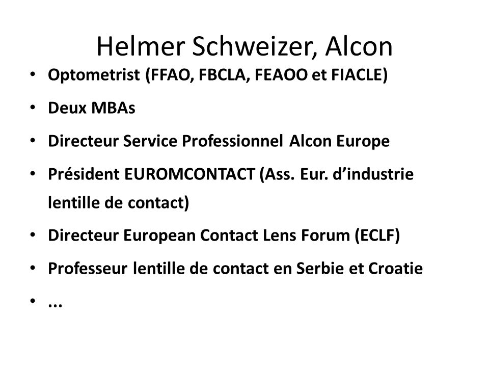 Helmer Schweizer, Alcon
