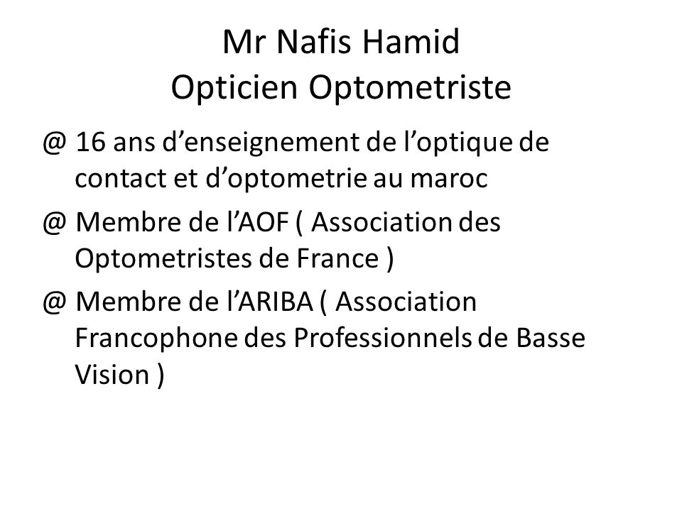 Mr Nafis Hamid Opticien Optometriste