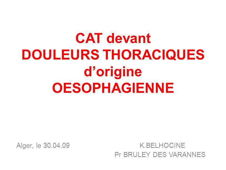 CAT devant DOULEURS THORACIQUES d'origine OESOPHAGIENNE