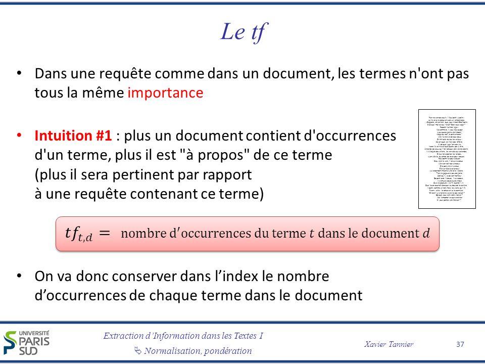 Le tf Dans une requête comme dans un document, les termes n ont pas tous la même importance.