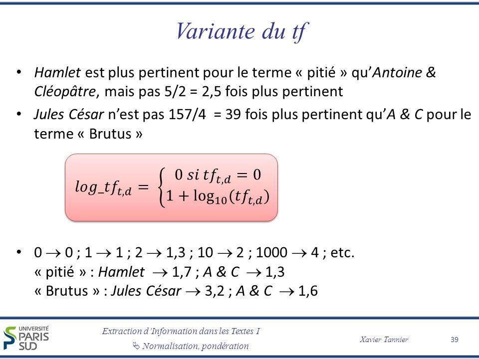 Variante du tf Hamlet est plus pertinent pour le terme « pitié » qu'Antoine & Cléopâtre, mais pas 5/2 = 2,5 fois plus pertinent.