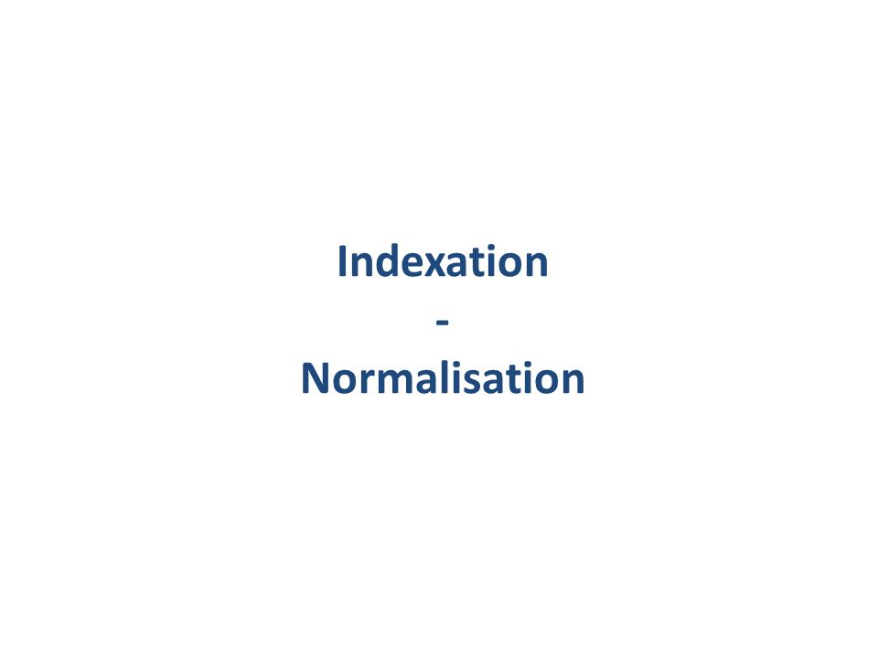 Indexation - Normalisation