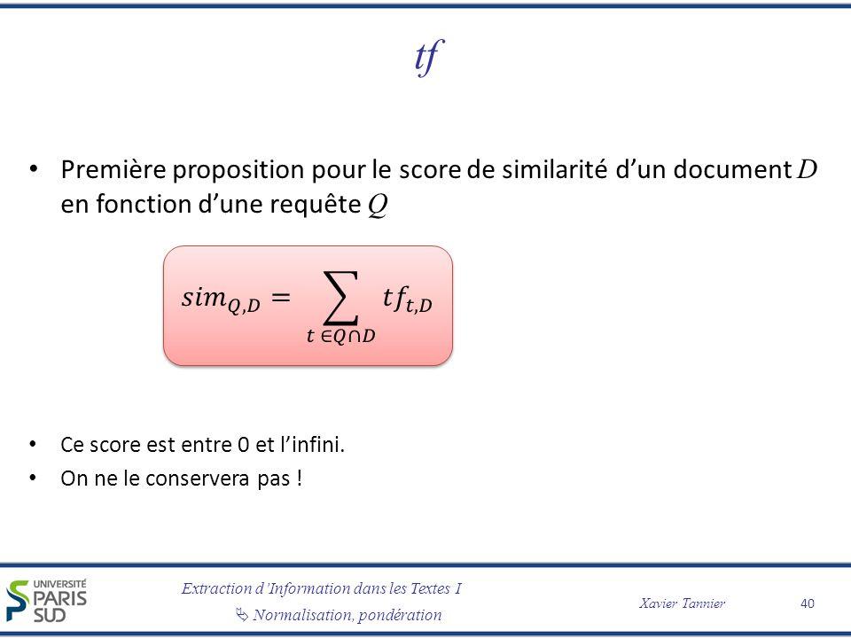tf Première proposition pour le score de similarité d'un document D en fonction d'une requête Q. Ce score est entre 0 et l'infini.