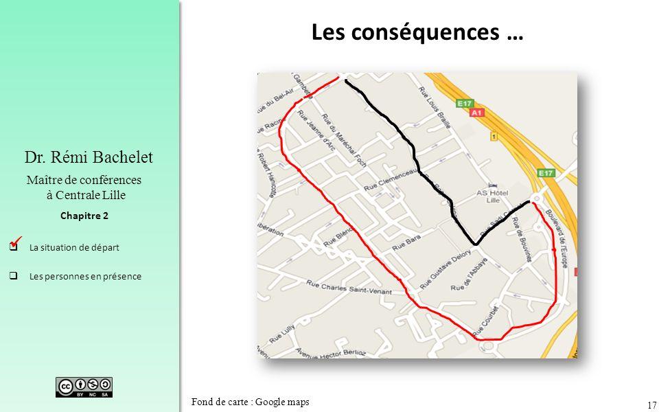 Les conséquences …  Fond de carte : Google maps