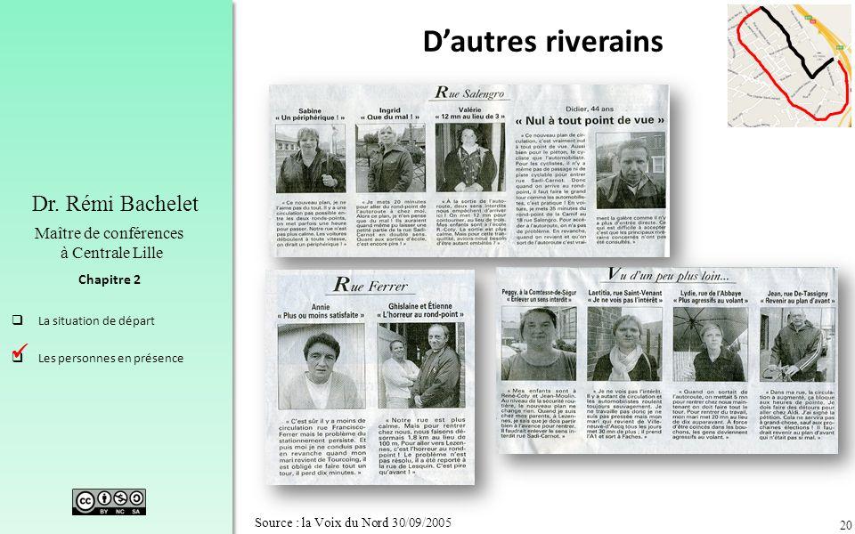 D'autres riverains  Source : la Voix du Nord 30/09/2005