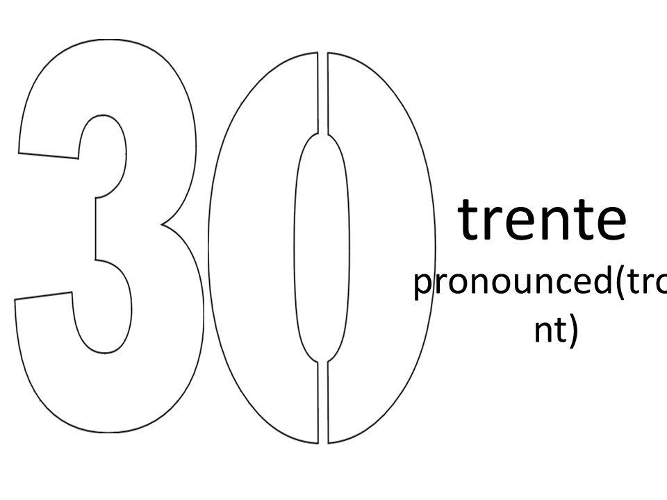 trente pronounced(tront)