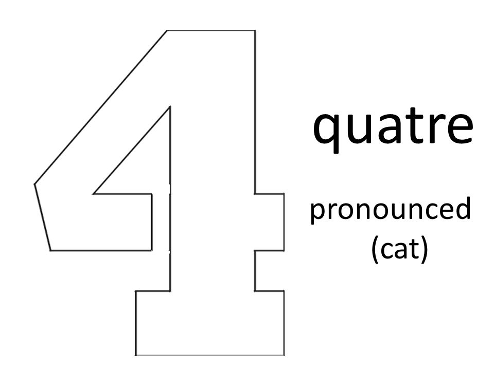 quatre pronounced (cat)