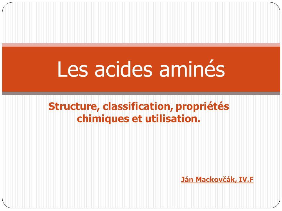 Structure, classification, propriétés chimiques et utilisation.