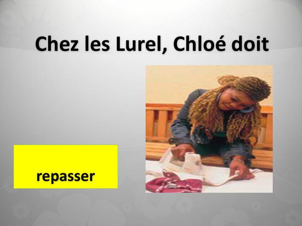Chez les Lurel, Chloé doit