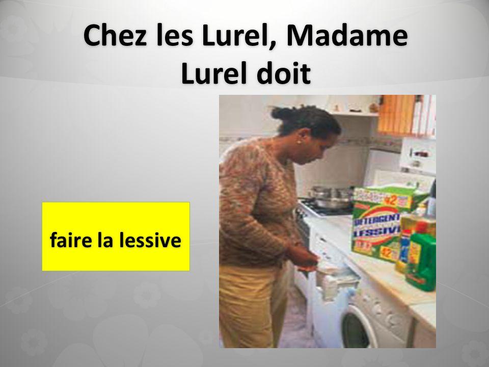 Chez les Lurel, Madame Lurel doit