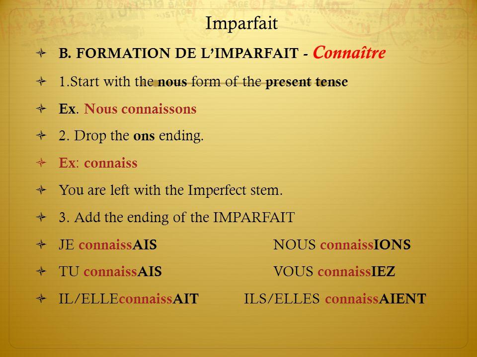Imparfait B. FORMATION DE L'IMPARFAIT - Connaître