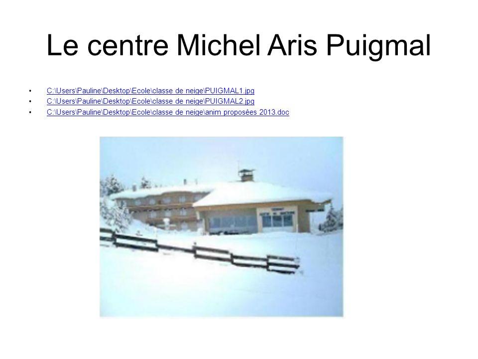 Le centre Michel Aris Puigmal