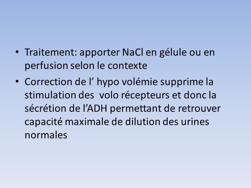 Traitement: apporter NaCl en gélule ou en perfusion selon le contexte