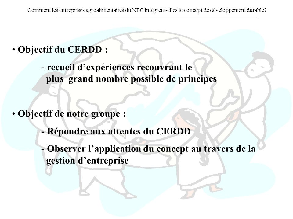 Objectif du CERDD : - recueil d'expériences recouvrant le plus grand nombre possible de principes.