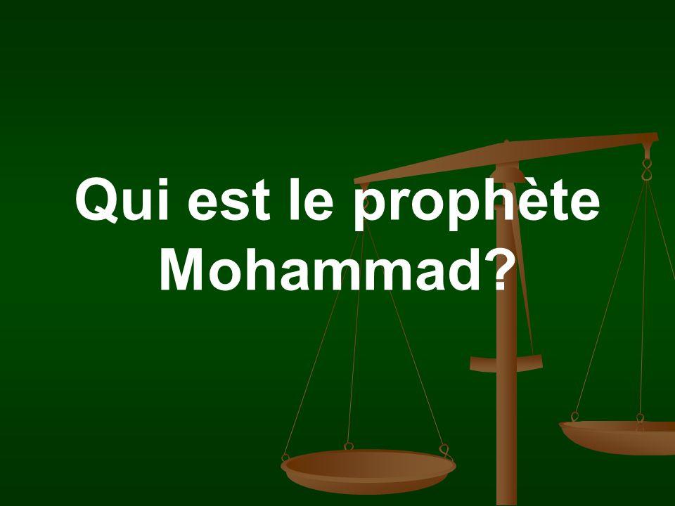 Qui est le prophète Mohammad