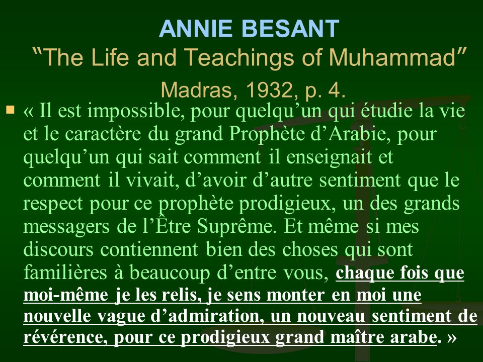 ANNIE BESANT The Life and Teachings of Muhammad Madras, 1932, p. 4.