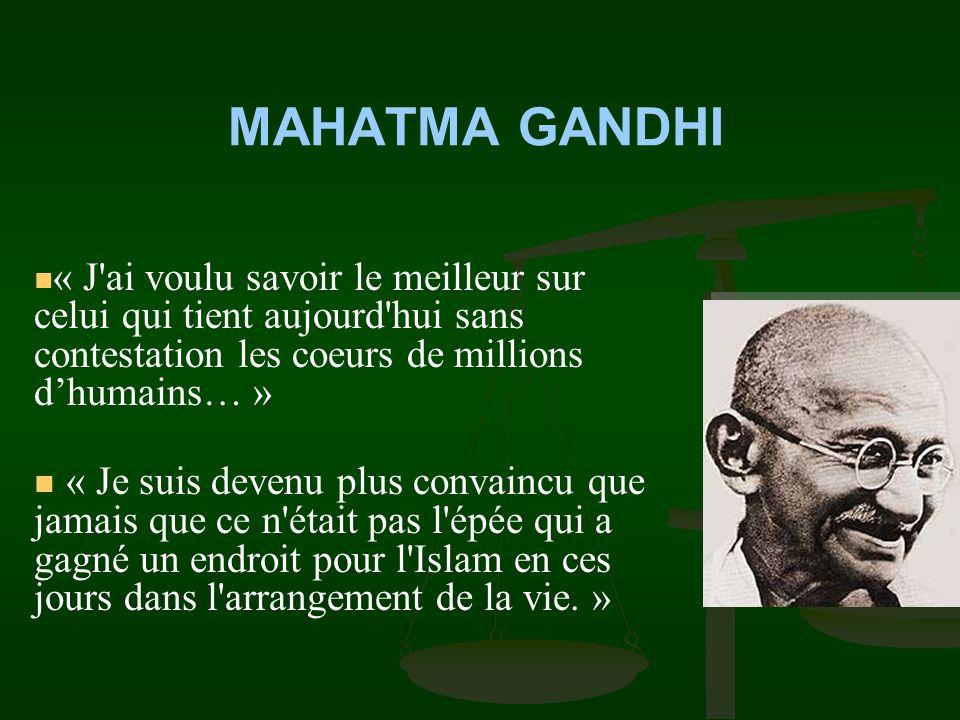 MAHATMA GANDHI « J ai voulu savoir le meilleur sur celui qui tient aujourd hui sans contestation les coeurs de millions d'humains… »