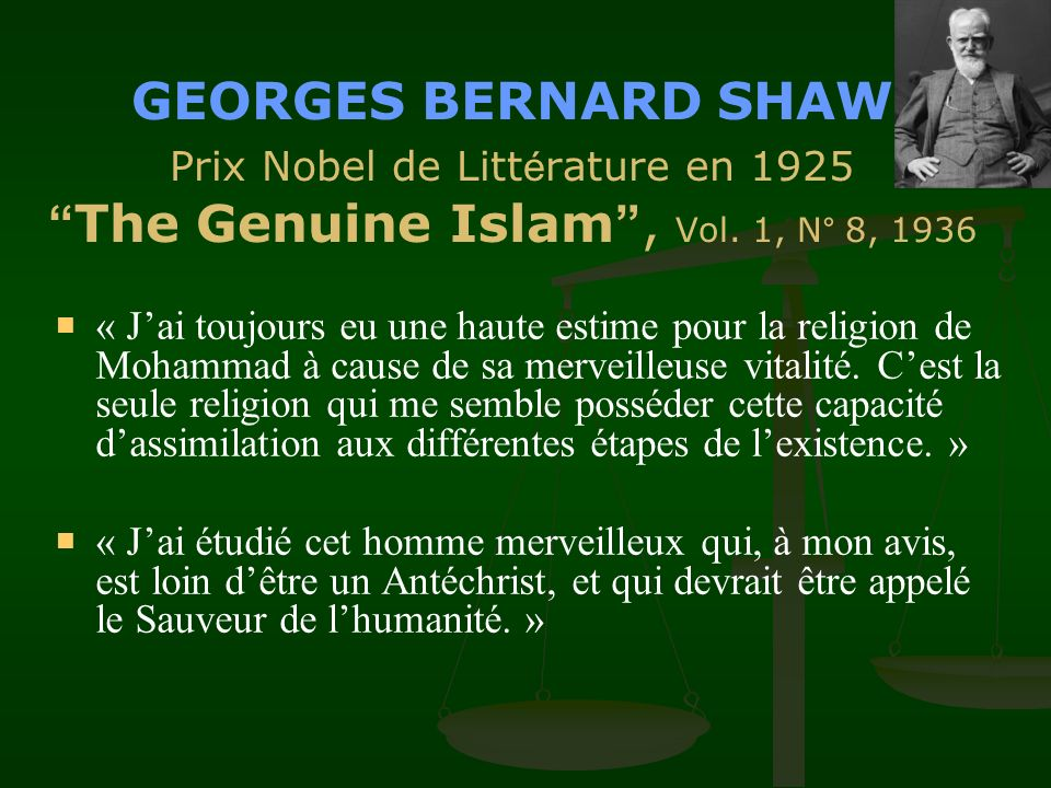 GEORGES BERNARD SHAW Prix Nobel de Littérature en 1925 The Genuine Islam , Vol. 1, N° 8, 1936
