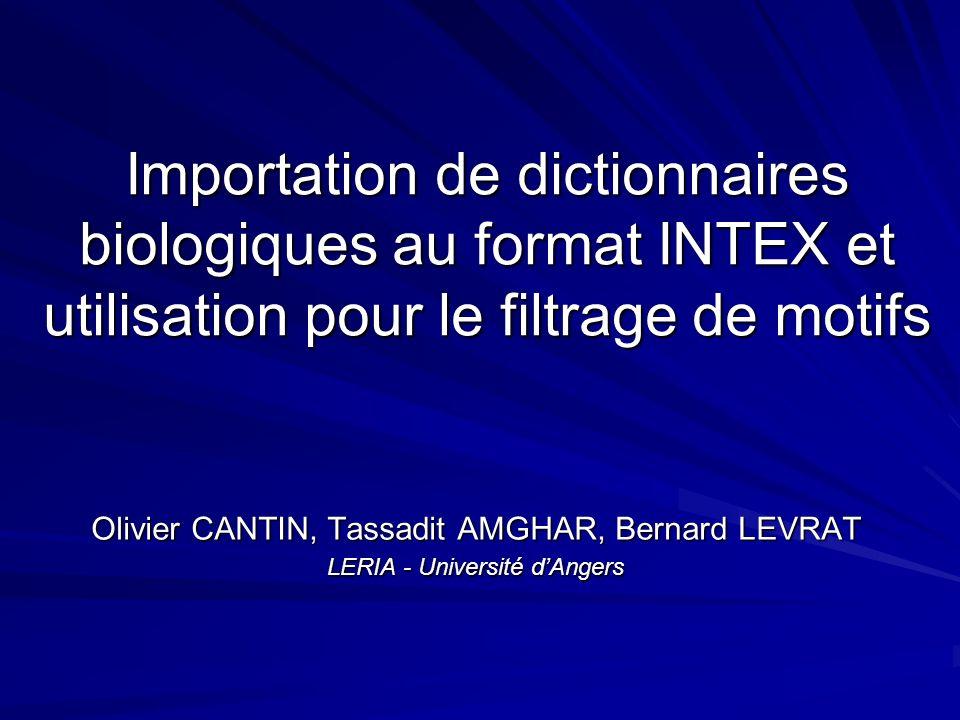 Importation de dictionnaires biologiques au format INTEX et utilisation pour le filtrage de motifs