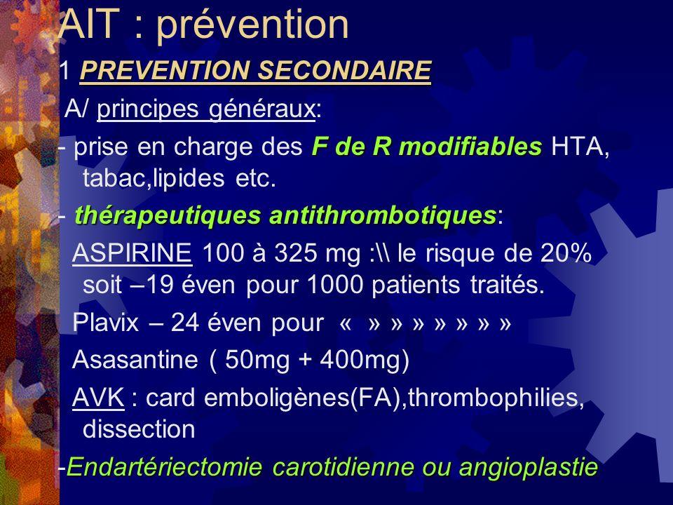 AIT : prévention 1 PREVENTION SECONDAIRE A/ principes généraux: