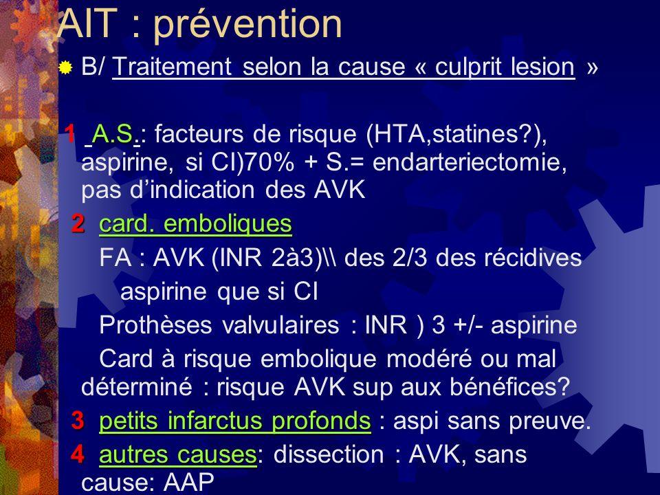 AIT : prévention B/ Traitement selon la cause « culprit lesion »