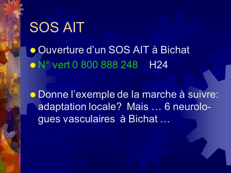 SOS AIT Ouverture d'un SOS AIT à Bichat N° vert 0 800 888 248 H24