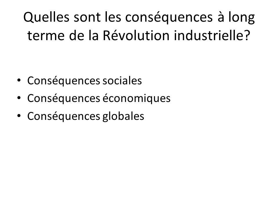 Quelles sont les conséquences à long terme de la Révolution industrielle