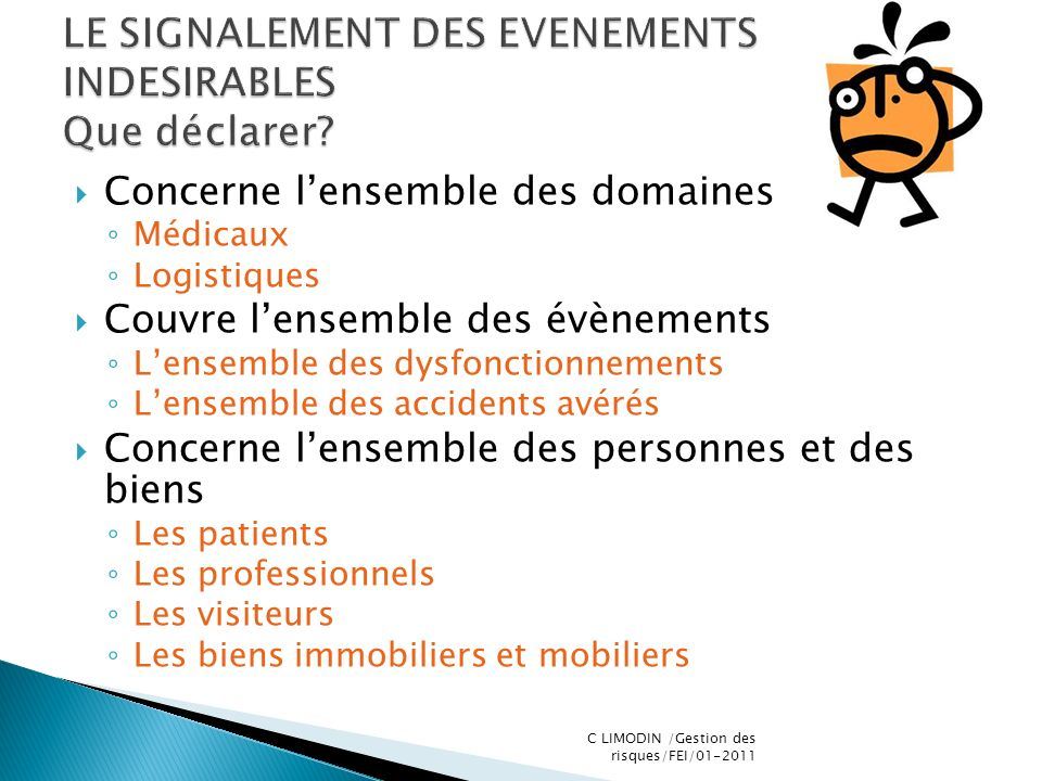 LE SIGNALEMENT DES EVENEMENTS INDESIRABLES Que déclarer