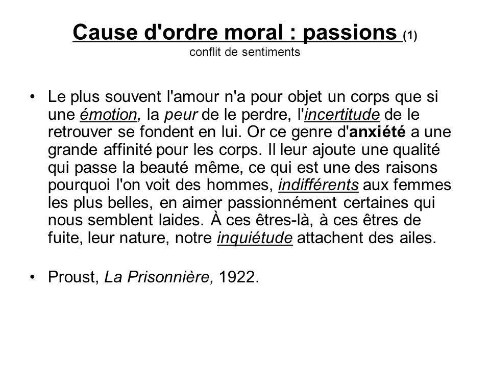 Cause d ordre moral : passions (1) conflit de sentiments