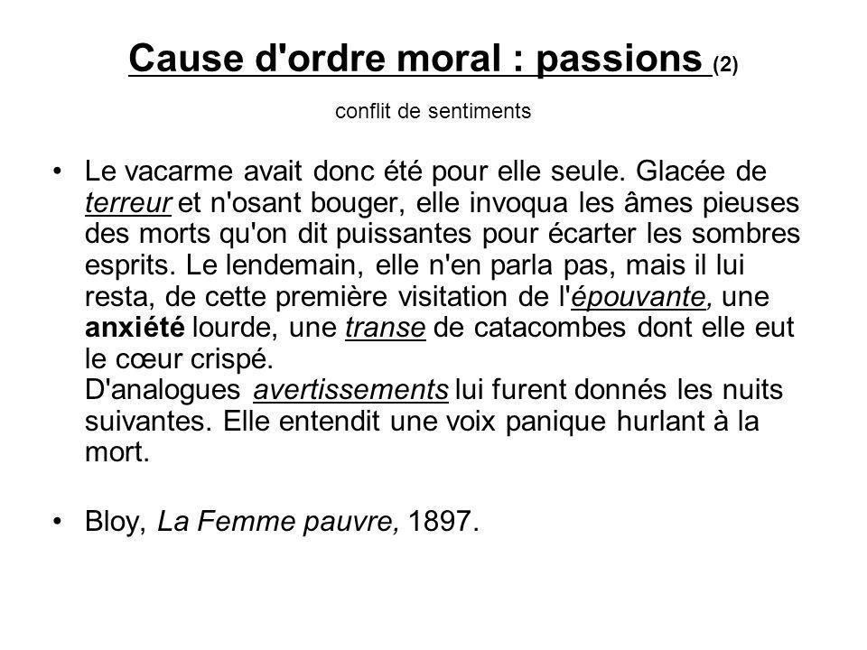 Cause d ordre moral : passions (2) conflit de sentiments