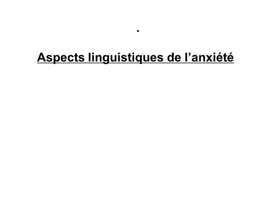 . Aspects linguistiques de l'anxiété