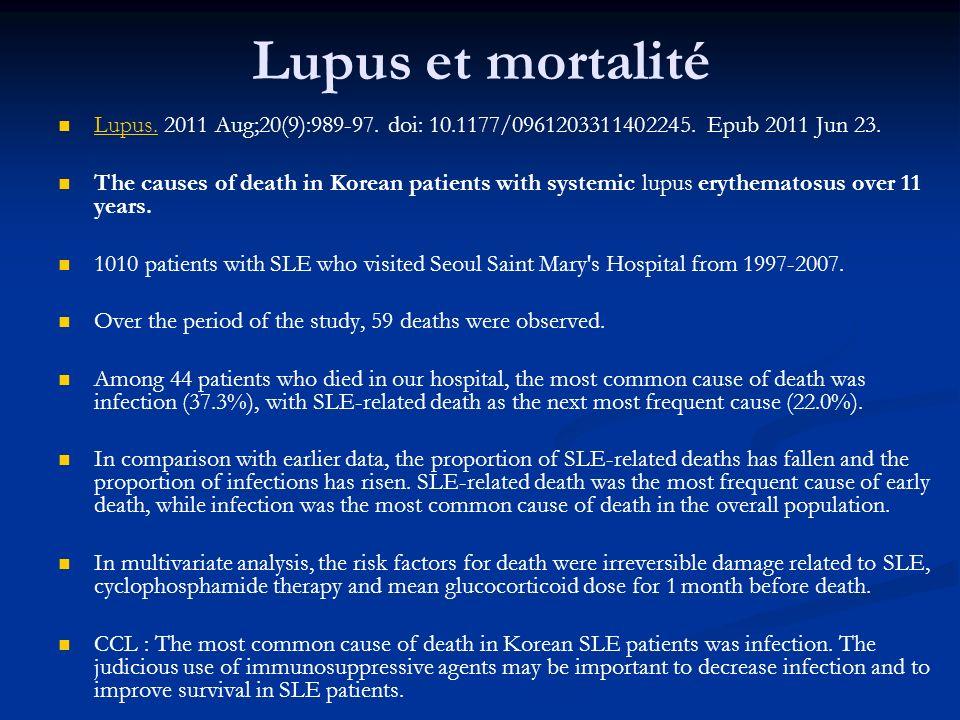Lupus et mortalité Lupus. 2011 Aug;20(9):989-97. doi: 10.1177/0961203311402245. Epub 2011 Jun 23.