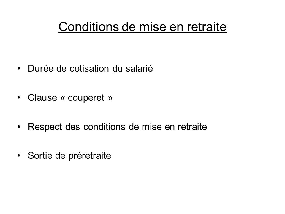 Conditions de mise en retraite