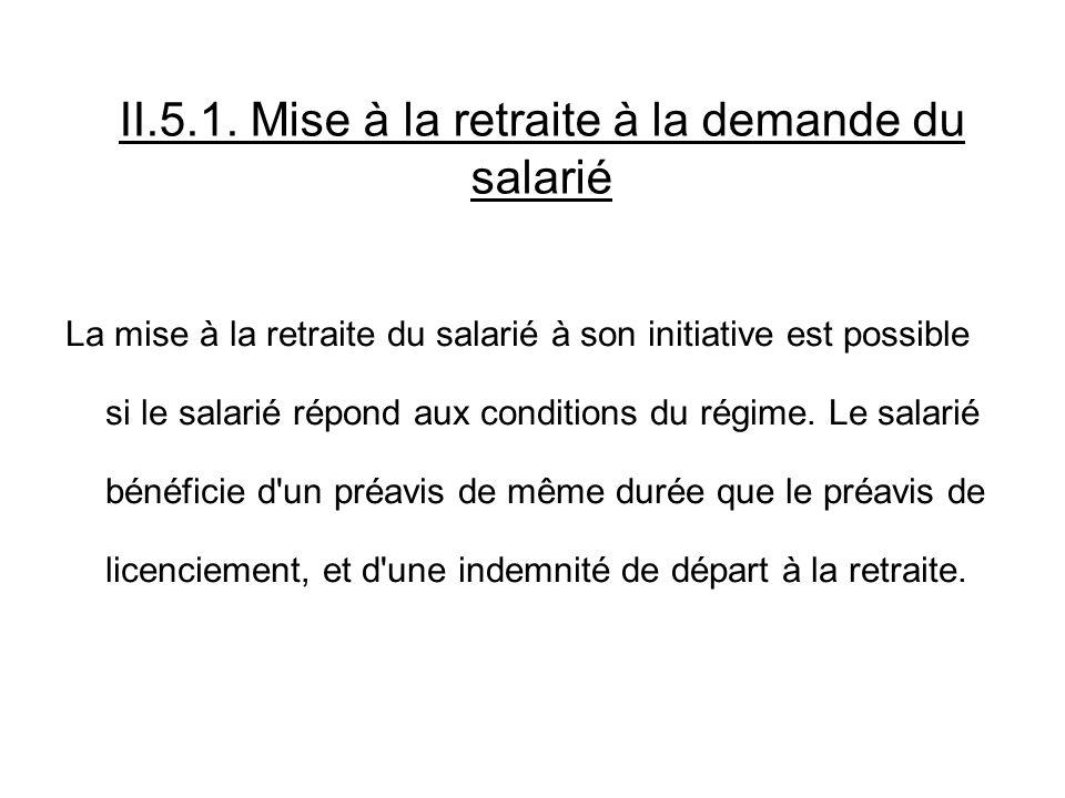 II.5.1. Mise à la retraite à la demande du salarié