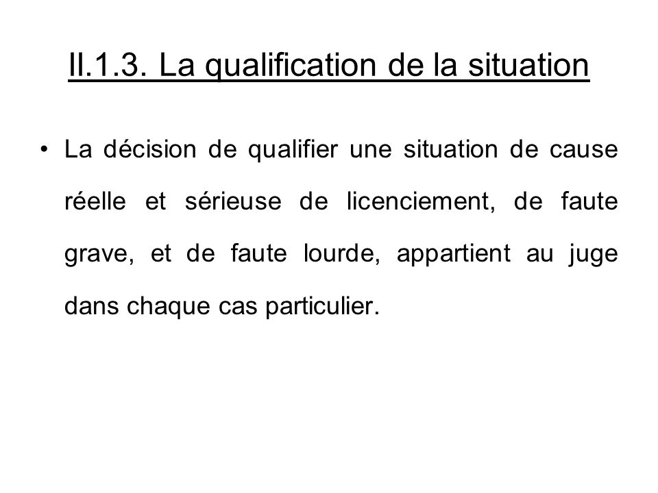 II.1.3. La qualification de la situation