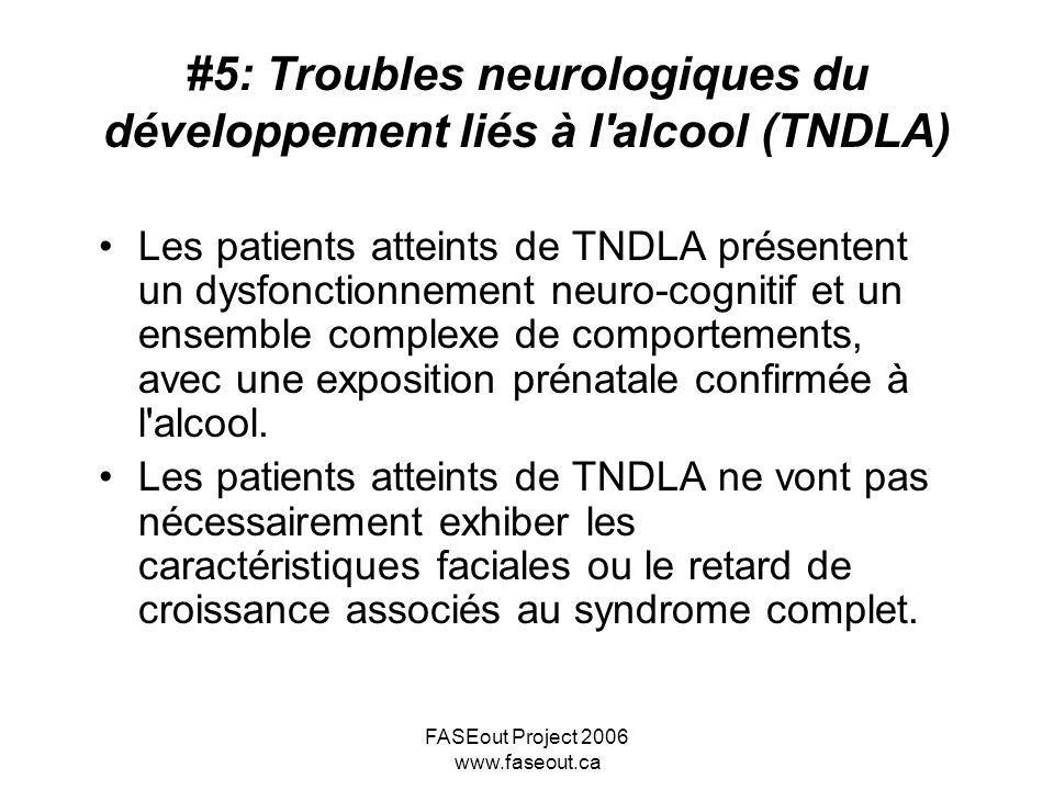 #5: Troubles neurologiques du développement liés à l alcool (TNDLA)