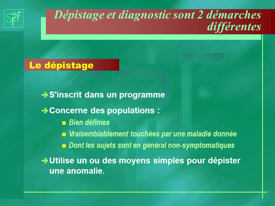 Dépistage et diagnostic sont 2 démarches différentes