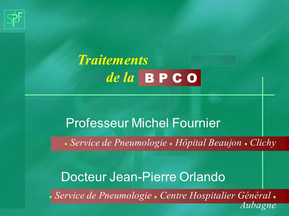 Traitements de la B P C O Professeur Michel Fournier