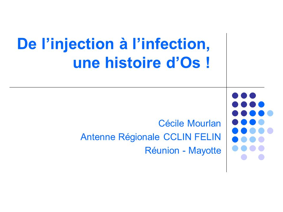 De l'injection à l'infection, une histoire d'Os !