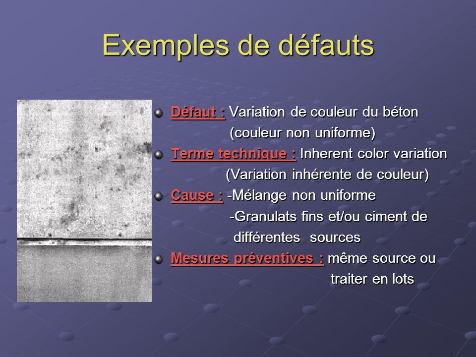 Exemples de défauts Défaut : Variation de couleur du béton