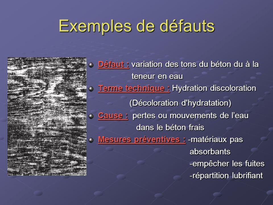 Exemples de défauts Défaut : variation des tons du béton du à la
